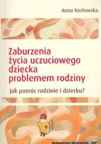 Okładka książki zaburzenia życia uczuciowego dziecka problemem rodziny