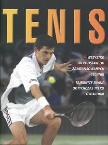 Okładka książki Tenis. Wszystko od podstaw do zaawansowanych technik. Tajemnice znane dotychczas tylko gwiazdom