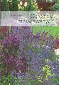 Okładka książki Ogród dla zapracowanych