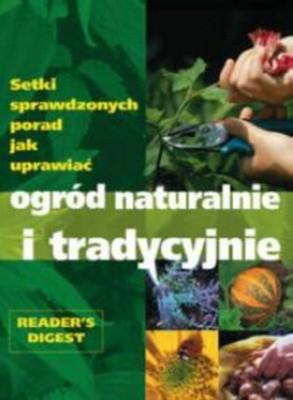 Okładka książki Ogród naturalnie i tradycyjnie