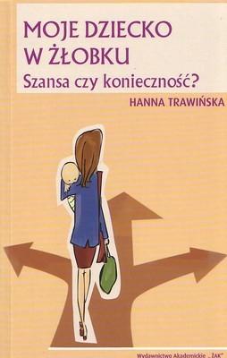 Okładka książki Moje dziecko w żłobku. Szansa czy koniecznośća