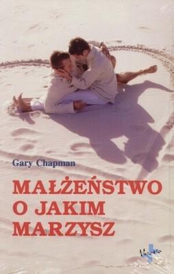 Okładka książki Małżeństwo o jakim marzysz