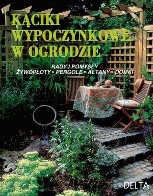 Okładka książki Kąciki wypoczynkowe w ogrodzie
