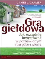 Okładka książki Gra giełdowa Jak rozsądnie inwestować w pozbawionym....
