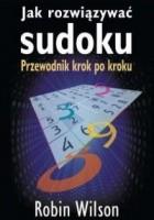 Jak rozwiązywać sudoku. Przewodnik krok po kroku