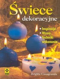 Okładka książki Świece dekoracyjne. Inspiracje, wzory, techniki wykonia