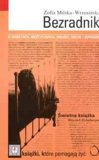 Okładka książki Bezradnik: o kobietach, mężczyznach, miłości, seksie i zdradzie