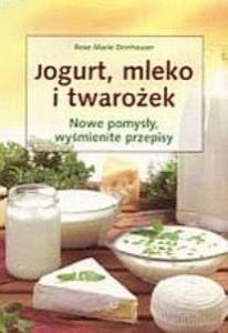 Okładka książki Jogurt, mleko i twarożek