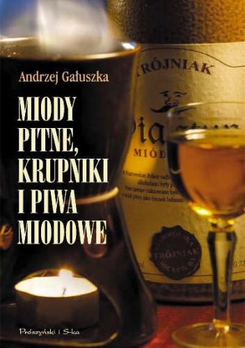 Okładka książki Miody pitne, krupniki i piwa miodowe