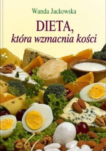 Okładka książki Dieta, która wzmacnia kości