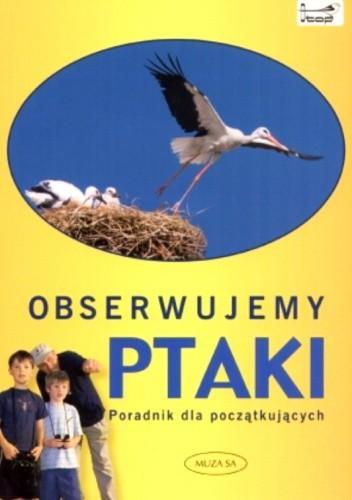 Okładka książki Obserwujemy ptaki. Poradnik dla poczatkujących