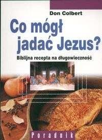 Okładka książki Co mógł jadać Jezus?