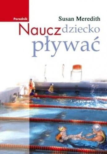 Okładka książki Naucz dziecko pływać