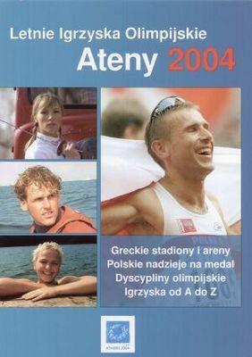 Okładka książki Ateny 2004. Letnie Igrzyska Olimpijskie