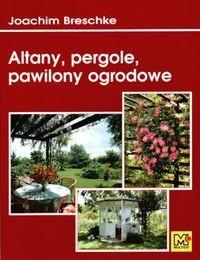 Okładka książki Altany, pergole, pawilony ogrodowe