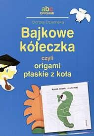 Okładka książki Bajkowe kółeczka, czyli origami płaskie z koła
