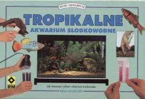 Okładka książki Tropikalne akwarium słodkowodne