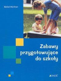 Okładka książki Zabawy przygotowujące do szkoły