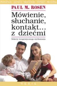 Okładka książki Mówienie, słuchanie, kontakt... z dziećmi