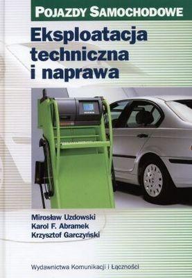 Okładka książki Eksploatacja techniczna i naprawa. Pojazdy samochodowe
