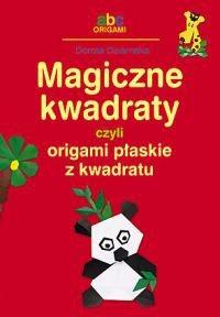 Okładka książki Magiczne kwadraty, czyli origami płaskie z kwadratu