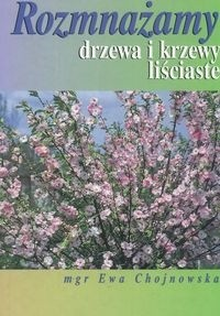 Okładka książki Rozmnażamy drzewa i krzewy liściaste