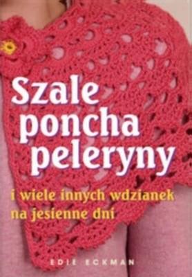 Okładka książki Szale, poncha, peleryny i wiele innych wdzianek na jesienne dni