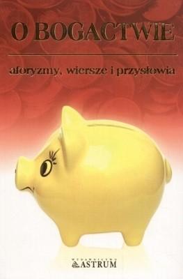 Okładka książki O bogactwie. Aforyzmy, wiersze i przysłowia