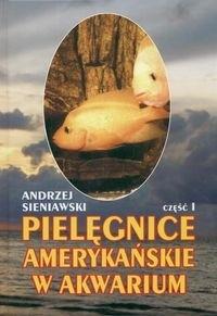 Okładka książki Pielęgnice amerykańskie w akwarium. Część 1