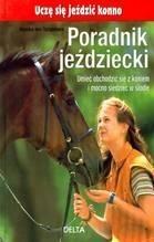 Okładka książki Poradnik jeździecki. Uczę się jeździć konno