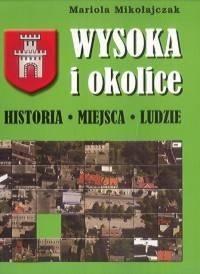 Okładka książki Wysoka i okolice. Historia, Miejsca, Ludzie