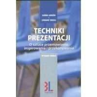 Okładka książki Bjorn Lunden, Lennart Rosell. Techniki prezentacji. O sztuce przemawiania, angażowania i przekonywania.