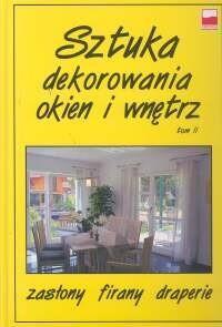 Okładka książki Bogdan Wawrzyńczyk. Sztuka dekorowania okien i wnętrz Tom 1.