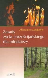 Okładka książki Alessandro Maggiolini. zasady życia chrześcijańskiego dla młodzieży.