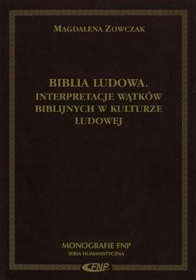 Okładka książki Biblia ludowa. Interpretacje wątków biblijnych w kulturze ludowej