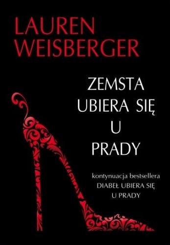 Lauren Weisberger - Zemsta ubiera sie u Prady. Powrót Diabła