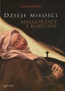 Okładka książki Dzieje miłości Małgorzaty z Kortony
