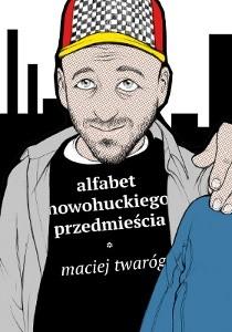 Okładka książki Alfabet nowohuckiego przedmieścia