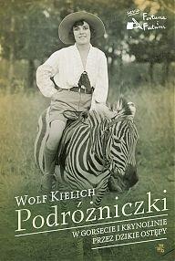 Okładka książki Podróżniczki. W gorsecie i krynolinie przez dzikie ostępy