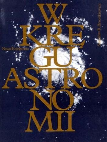 Okładka książki W kręgu astronomii