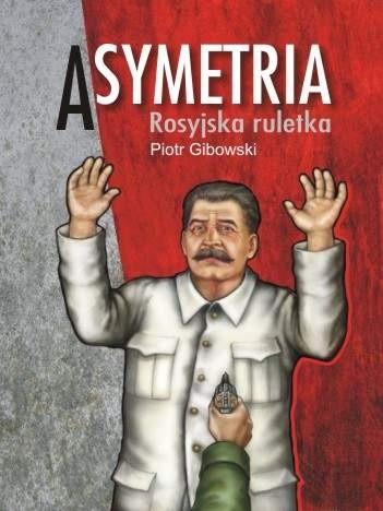 Okładka książki Asymetria. Rosyjska ruletka