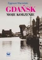 Okładka książki Gdańsk Moje korzenie