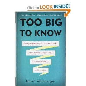 Okładka książki Too Big to Know: Rethinking Knowledge Now That the Facts Aren't the Facts, Experts Are Everywhere, and the Smartest Person in the Room Is the Room