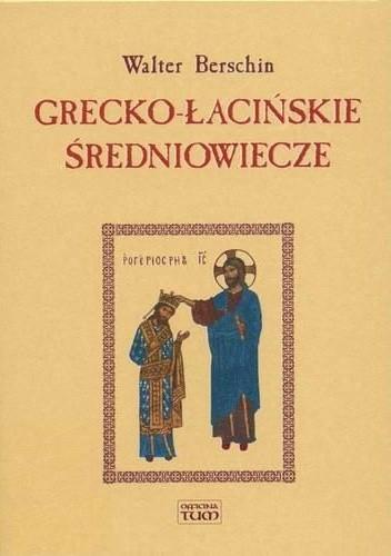 Okładka książki Grecko-łacińskie średniowiecze