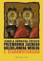 Przewodnik zacnego kolekcjonera według Franciszka Starowieyskiego
