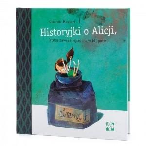 Okładka książki Historyjki o Alicji, która zawsze wpadała w kłopoty