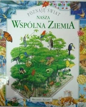 Okładka książki Poznaję Świat. Nasza wspólna Ziemia