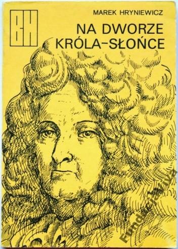 Okładka książki Na dworze Króla-Słońce