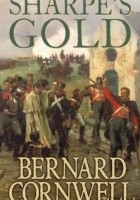 Sharpe's Gold : Richard Sharpe and the Destruction of Almeida, August 1810