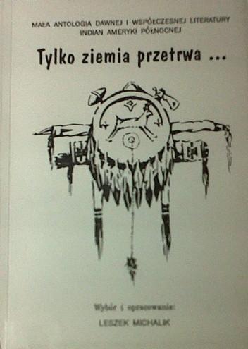 Okładka książki Tylko ziemia przetrwa...